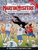 Il mondiale che non c'era - Martin Mystère 363 cover