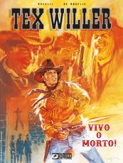 Tex Willer. Vivo o morto!
