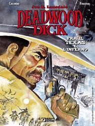 Deadwood Dick. Tra il Texas e l'Inferno