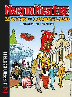 Martin Mystère. Martin in Comicsland - I fumetti nei fumetti