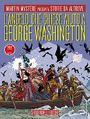 L'angelo che chiese aiuto a George Washington - Storie da Altrove 20 cover