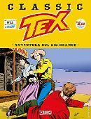 Avventura sul Rio Grande - Tex Classic 22 cover