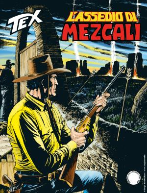 L'assedio di Mezcali - Tex 710 cover